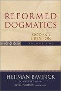 God and Creation (#2 in Reformed Dogmatics Series) Hardback