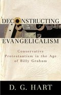 Deconstructing Evangelicalism Paperback