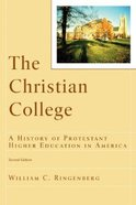 The Christian College (2nd Edition) (Renewed Minds Series)