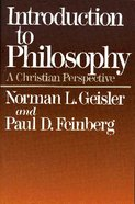 Introduction to Philosophy: A Christian Perspective Paperback