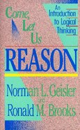 Come, Let Us Reason Paperback