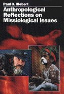 Anthropological Reflections on Missiological Issues Paperback