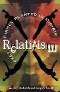 Relativism: Feet Frimly Planted in Mid-Air Paperback