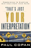 That's Just Your Interpretation Paperback