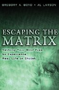 Escaping the Matrix Paperback