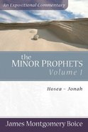 Minor Prophets (Volume 1) (Expositional Commentary Series)