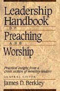 Leadership Handbook of Preaching and Worship Paperback
