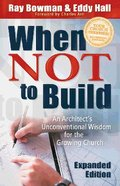 When Not to Build (2005) Paperback