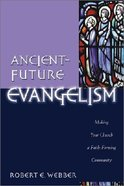Ancient Future: Evangelism (Ancient-future Series) Paperback