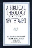 A Biblical Theology of the New Testament Hardback