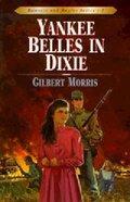Yankee Belles in Dixie (#02 in Bonnets & Bugles Series) Paperback