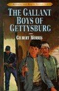 Gallant Boys of Gettysburg (#06 in Bonnets & Bugles Series)