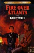 Fire Over Atlanta (#09 in Bonnets & Bugles Series)
