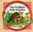 Problem With Prickles (#03 in Tales From Schroon Lake Series) Hardback