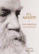 Dl Moody on Spiritual Leadership Paperback