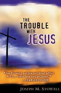 The Trouble With Jesus Paperback