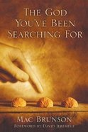 The God You've Been Searching For Paperback