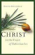 Christ in the Feast of Tabernacles Paperback