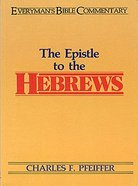 The Epistle to the Hebrews (Everyman's Bible Commentary Series) Paperback