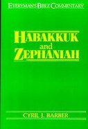Habakkuk & Zephaniah (Everyman's Bible Commentary Series)