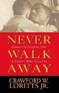 Never Walk Away Paperback