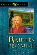 The Raider's Promise (#05 in Viking Quest Series)