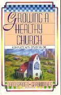 Growing a Healthy Church Paperback