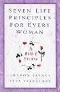 Seven Life Principles For Every Woman With Study Guide Paperback