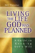 Living the Life God Has Planned Paperback