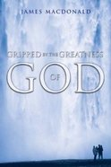 Gripped By the Greatness of God Paperback