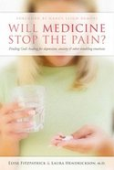 Will Medicine Stop the Pain? Paperback