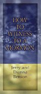 How to Witness to a Mormon