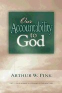 Our Accountabilty to God Paperback