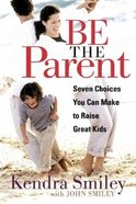 Be the Parent Paperback