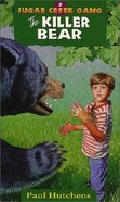 Killer Bear (#02 in Sugar Creek Gang Series)