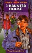 Haunted House (#16 in Sugar Creek Gang Series) Paperback