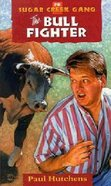 Bull Fighter (#20 in Sugar Creek Gang Series)