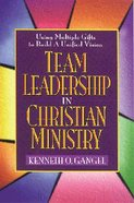 Team Leadership in Christian Ministry Hardback