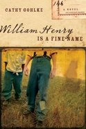 William Henry is a Fine Name Paperback