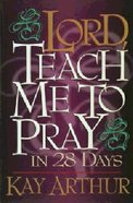 Lord Teach Me to Pray in 28 Days (Large Print) Paperback