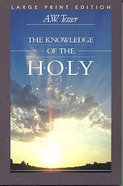 The Knowledge of the Holy (Large Print) Paperback