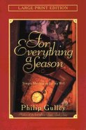 For Every Season (Large Print) Paperback