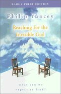 Reaching For the Invisible God (Large Print) Paperback