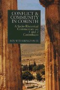 Conflict & Community in Corinth: Socio-Rhetorical Commentary on 1 & 2 Corinthians Paperback