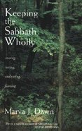 Keeping the Sabbath Wholly Paperback