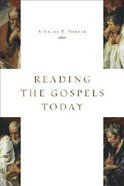 Reading the Gospels Today (Mcmaster New Testament Study Series) Paperback
