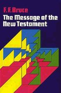 The Message of the New Testament Paperback