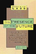 Presence of the Future Paperback