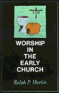Worship in the Early Church Paperback