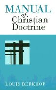 Manual of Christian Doctrine Paperback